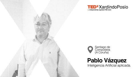 TEDxXardindoPosio_speaker_PabloVazquez