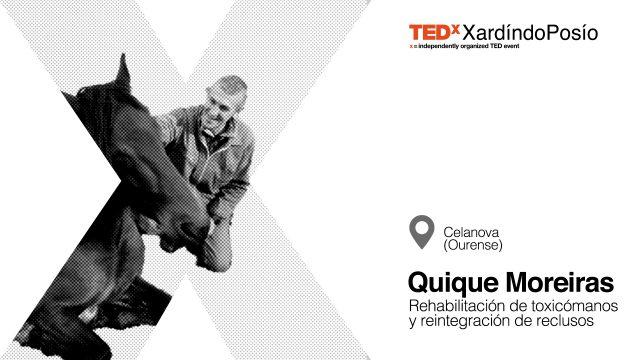 TEDxXardindoPosio_speaker_QuiqueMoreira